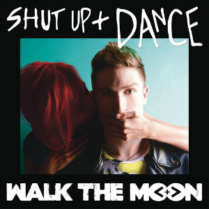 Shut Up and Dance (Walk the Moon song) - Image: Walk the Moon Shut Up and Dance (Official Single Cover)
