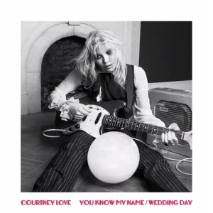 You Know My Name (Courtney Love song) - Image: You Know My Name Wedding Day — Courtney Love