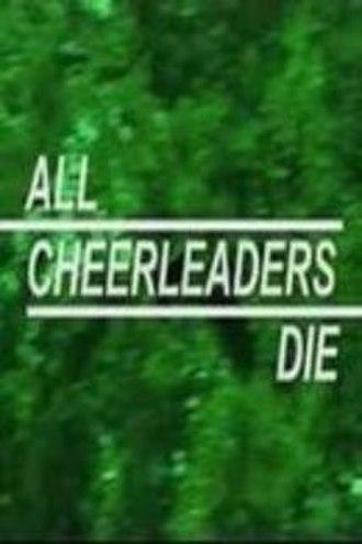 All Cheerleaders Die (2001 film) - Image: All Cheerleaders Die 2001