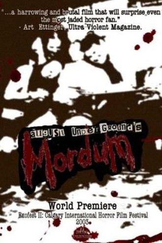 August Underground's Mordum - Image: August Underground's Mordum Film Poster