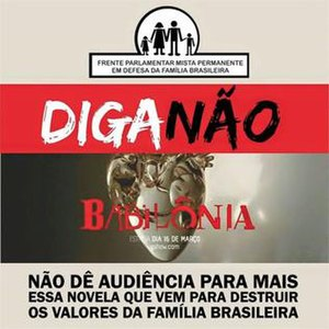 "Babilônia (telenovela) - Boycott campaign to telenovela. In the poster, says, ""Say No! Do not give your ratings to another soap opera created to destroy the values of the Brazilian family!"""