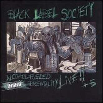 Alcohol Fueled Brewtality - Image: Black Label Society Alcohol Fueled Brewtality