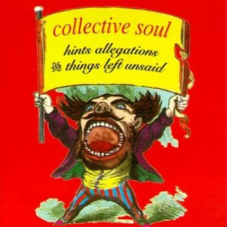Hints Allegations and Things Left Unsaid - Image: Collective Soul Hints, Allegations, and Things Left Unsaid