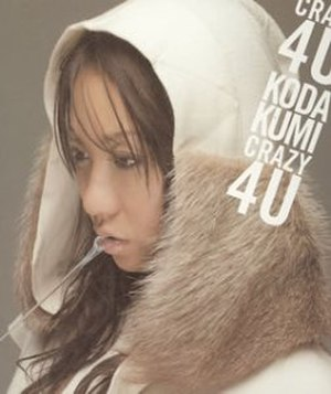 Crazy 4 U - Image: Crazy 4 U (Kumi Koda single)