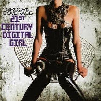 21st Century Digital Girl - Image: Groove Coverage 21st Century Digital Girl