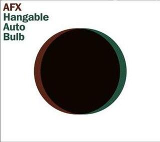 <i>Hangable Auto Bulb</i> 1995 EP by AFX