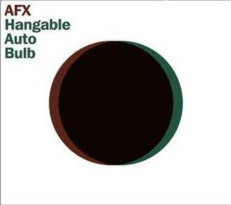 Hangable Auto Bulb - Image: Hangable Auto Bulb (AFX album cover art)