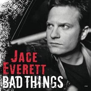 Bad Things (Jace Everett song) - Image: Jaceeverettbadthings