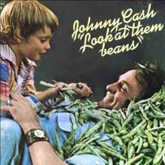 Look at Them Beans - Image: Johnny Cash Look At Them Beans