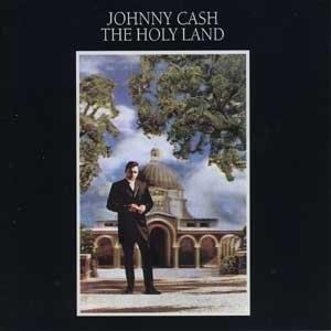 The Holy Land (album) - Image: Johnny Cash The Holy Land