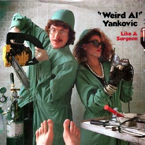 "Like a Surgeon (""Weird Al"" Yankovic song) - Image: Like a surgeon"