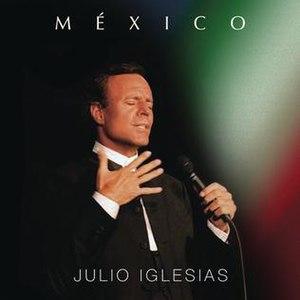México (Julio Iglesias album) - Image: Mexico by Julio Iglesias