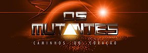 The Mutants: Pathways of the Heart - Image: Os Mutantes Caminhos do Coração