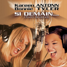 Si demain (Turn Around) - Bonnie Tyler and Kareen Antonn.png