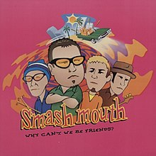Smash Mouth - Why Can't We Be Friends (single cover).jpg