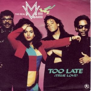 Too Late (True Love) - Image: The Real Milli Vanilli Too Late (True Love)