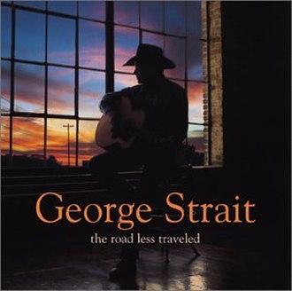 The Road Less Traveled (George Strait album) - Image: The Road Less Traveled