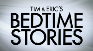 <i>Tim & Erics Bedtime Stories</i> Television series