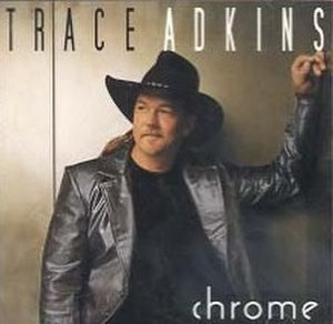 Chrome (Trace Adkins song) - Image: Trace Adkins Chrome single