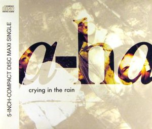 Crying in the Rain - Image: A ha Crying in the Rain