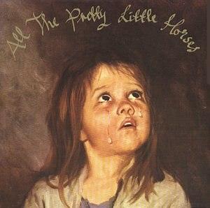 All the Pretty Little Horses (album) - Image: All The Pretty Little Horses (Theinmostlight) 1996