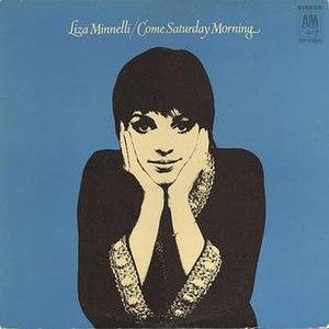 Come Saturday Morning (Liza Minnelli album) - Image: Come Saturday Morning Liza Minnelli Album