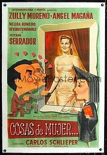 <i>Cosas de mujer</i> 1951 film by Carlos Schlieper