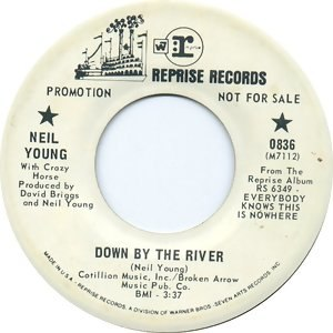 Down by the River (Neil Young song) - Image: Down by the River label