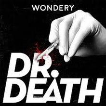 Dr  Death (podcast) - Wikipedia