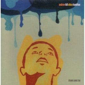 Dreams Come True (Andrew Hill & Chico Hamilton album) - Image: Dreams Come True (Andrew Hill & Chico Hamilton album)