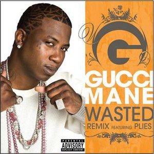 Wasted (Gucci Mane song) - Image: Gucci Plies