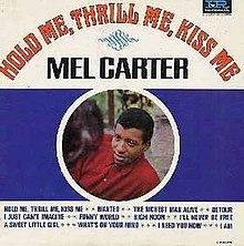 Hold Me, Thrill Me, Kiss Me - Mel Carter.jpg