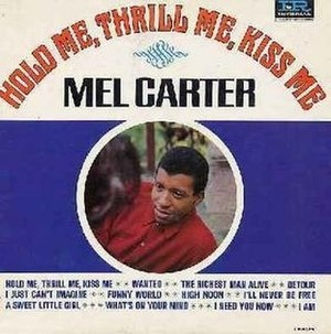 Hold Me, Thrill Me, Kiss Me - Image: Hold Me, Thrill Me, Kiss Me Mel Carter