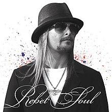 7a6843e4e Rebel Soul (Kid Rock album) - Wikipedia