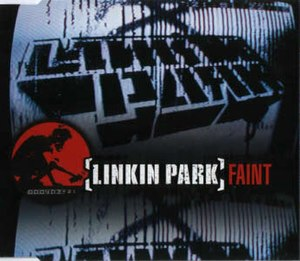 Faint (song) - Image: Linkin Park Faint CD cover