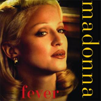 Fever (Little Willie John song) - Image: Madonna Fever