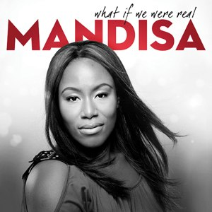 What If We Were Real - Image: Mandisa What If We Were Real