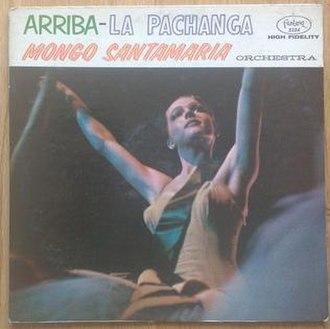 !Arriba! La Pachanga - Image: Mongo Santamaria !Arriba! La Pachanga album cover