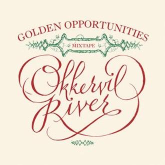 Golden Opportunities Mixtape - Image: Okkervil River Golden Opportunities Cover