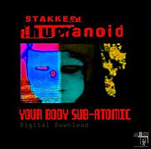 Stakker Humanoid 2007 - Your Body sub atomic cover.jpg