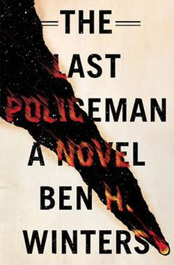"The words ""The Last Policeman A Novel Ben H. Winters"" in all capitals and black type on a white background except where a flaming object has passed across the center from top left to bottom right, leaving a dark streak in its wake and the letters on fire"
