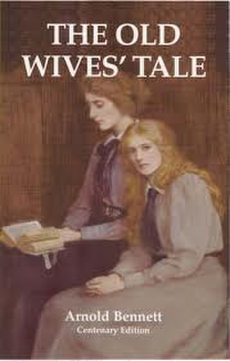 The Old Wives' Tale - Image: The Old Wives Tale (Arnold Bennett novel) cover art