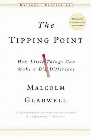 The Tipping Point: How Little Things Can Make ...