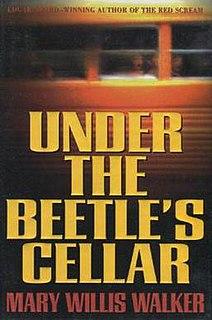 <i>Under the Beetles Cellar</i> 1995 suspense novel by Mary Willis Walker
