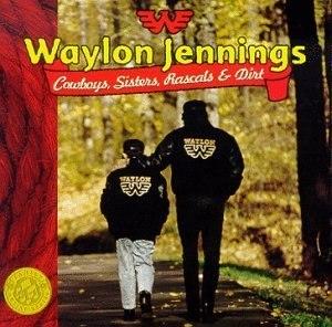 Cowboys, Sisters, Rascals & Dirt - Image: Waylon Jennings Cowboys Sisters Rascals&Dirt