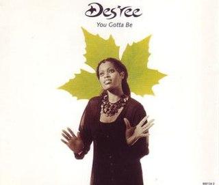 You Gotta Be 1995 single by Desree