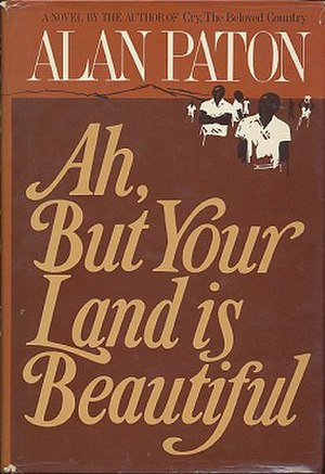 Ah, But Your Land Is Beautiful - First US edition (publ. Scribner)