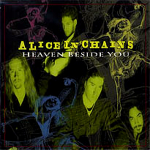Heaven Beside You - Image: Alice in chains heaven beside you