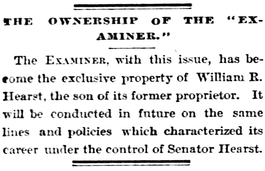 Announcement that W.R. Hearst has become owner of San Francisco Examiner, 1887