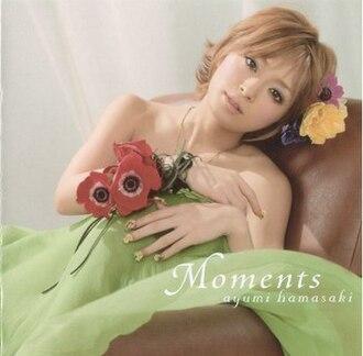 Moments (Ayumi Hamasaki song) - Image: Ayumi Hamasaki Moments